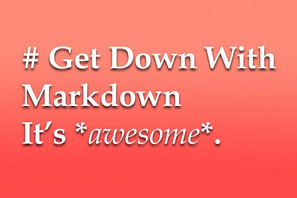 Get Down with Markdown
